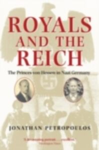 Ebook in inglese Royals and the Reich:The Princes von Hessen in Nazi Germany -, -