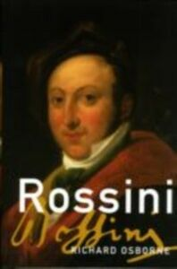 Foto Cover di Rossini, Ebook inglese di Richard Osborne, edito da Oxford University Press
