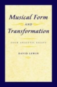Ebook in inglese Musical Form and Transformation: Four Analytic Essays Lewin, David
