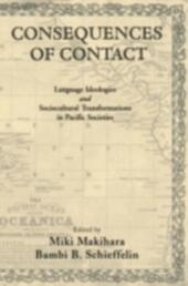Consequences of Contact: Language Ideologies and Sociocultural Transformations in Pacific Societies