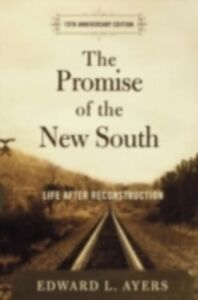 Ebook in inglese Promise of the New South: Life After Reconstruction - 15th Anniversary Edition Ayers, Edward L.