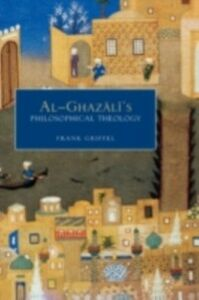 Foto Cover di Al-Ghazali's Philosophical Theology, Ebook inglese di Frank Griffel, edito da Oxford University Press