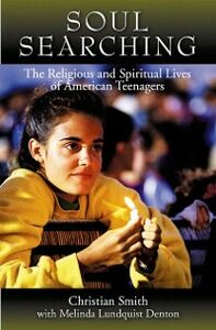Ebook in inglese Soul Searching: The Religious and Spiritual Lives of American Teenagers Lundquist Denton, Melina , Smith, Christian