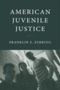 Foto Cover di American Juvenile Justice, Ebook inglese di Franklin E. Zimring, edito da Oxford University Press