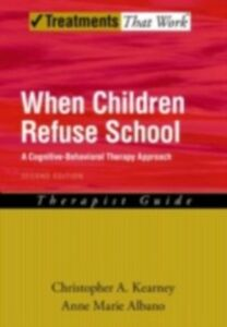 Ebook in inglese When Children Refuse School: A Cognitive-Behavioral Therapy Approach Parent Workbook Albano, Anne Marie , Kearney, Christopher A.