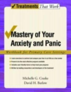 Foto Cover di Mastery of Your Anxiety and Panic: Workbook for Primary Care Settings, Ebook inglese di David H. Barlow,Michelle G. Craske, edito da Oxford University Press
