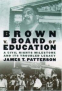 Foto Cover di Brown v. Board of Education: A Civil Rights Milestone and Its Troubled Legacy, Ebook inglese di James T. Patterson, edito da Oxford University Press