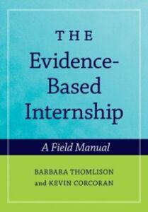 Foto Cover di Evidence-Based Internship: A Field Manual, Ebook inglese di Kevin Corcoran,Barbara Thomlison, edito da Oxford University Press