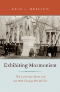 Ebook in inglese Exhibiting Mormonism: The Latter-day Saints and the 1893 Chicago World's Fair Neilson, Reid