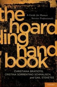 Ebook in inglese Hoarding Handbook: A Guide for Human Service Professionals Bratiotis, Christiana , Sorrentino Schmalisch, Cristina , Steketee, Gail