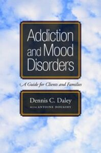 Ebook in inglese Addiction and Mood Disorders: A Guide for Clients and Families Daley, Dennis C.