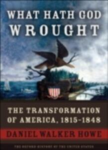 Ebook in inglese What Hath God Wrought: The Transformation of America, 1815-1848 Howe, Daniel Walker