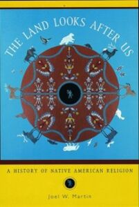 Ebook in inglese Land Looks After Us: A History of Native American Religion Martin, Joel W.