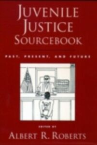 Foto Cover di Juvenile Justice Sourcebook Past, Present, and Future, Ebook inglese di ROBERTS ALBERT R, edito da Oxford University Press
