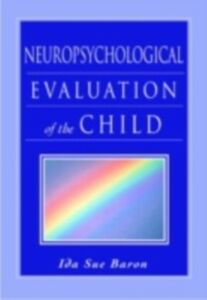 Ebook in inglese Neuropsychological Evaluation of the Child Baron, Ida Sue