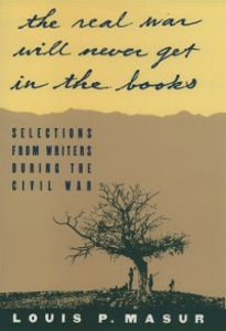 Ebook in inglese &quote;...the real war will never get in the books&quote;: Selections from Writers During the Civil War -, -