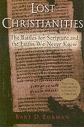 Lost Christianities The Battles for Scripture and the Faiths We Never Knew