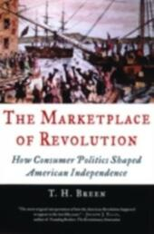 Marketplace of Revolution: How Consumer Politics Shaped American Independence