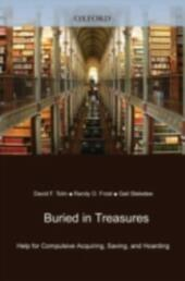 Buried in Treasures Help for Compulsive Acquiring, Saving, and Hoarding