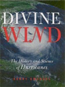 Foto Cover di Divine Wind: The History and Science of Hurricanes, Ebook inglese di Kerry Emanuel, edito da Oxford University Press