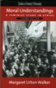 Ebook in inglese Moral Understandings: A Feminist Study in Ethics Walker, Margaret Urban