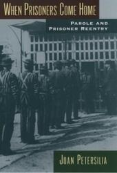 When Prisoners Come Home: Parole and Prisoner Reentry