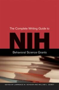 Ebook in inglese Complete Writing Guide to NIH Behavioral Science Grants Dewey, William L. , Scheier, Lawrence M.