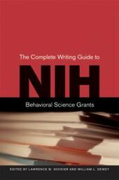 Complete Writing Guide to NIH Behavioral Science Grants