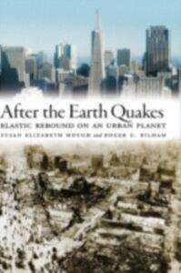 Foto Cover di After the Earth Quakes: Elastic Rebound on an Urban Planet, Ebook inglese di Roger G. Bilham,Susan Elizabeth Hough, edito da Oxford University Press