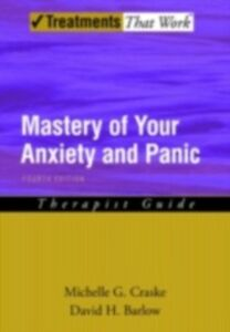 Ebook in inglese Mastery of Your Anxiety and Panic: Therapist Guide Barlow, David H. , Craske, Michelle G.