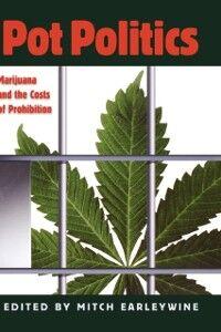 Foto Cover di Pot Politics: Marijuana and the Costs of Prohibition, Ebook inglese di  edito da Oxford University Press