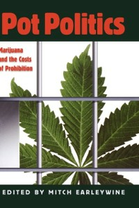 Ebook in inglese Pot Politics: Marijuana and the Costs of Prohibition -, -