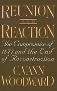 Foto Cover di Reunion and Reaction: The Compromise of 1877 and the End of Reconstruction, Ebook inglese di C. Vann Woodward, edito da Oxford University Press