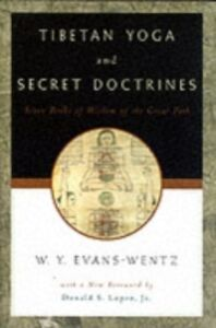 Ebook in inglese Tibetan Yoga and Secret Doctrines: Or Seven Books of Wisdom of the Great Path, According to the Late Lama Kazi Dawa-Samdup's English Rendering -, -