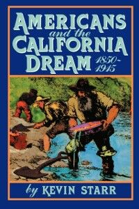Ebook in inglese Americans and the California Dream, 1850-1915 Starr, Kevin