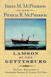 Lamson of the Gettysburg The Civil War Letters of Lieutenant Roswell H. Lamson, U.S. Navy