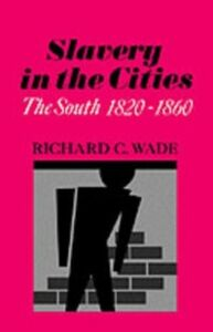 Ebook in inglese Slavery in the Cities C, WADE RICHARD