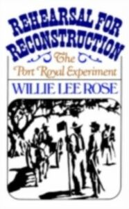 Foto Cover di Rehearsal for Reconstruction The Port Royal Experiment, Ebook inglese di Willie Lee Rose, edito da Oxford University Press