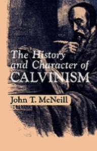 Ebook in inglese History and Character of Calvinism J.T, MCNEILL