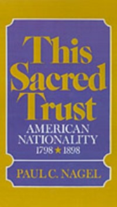 Ebook in inglese This Sacred Trust American Nationality 1778-1898 C, NAGEL PAUL