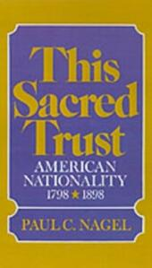 This Sacred Trust American Nationality 1778-1898