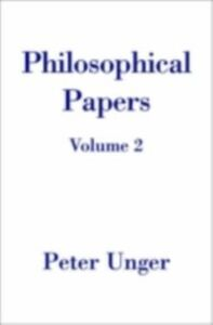 Ebook in inglese Philosophical Papers: Volume Two Unger, Peter