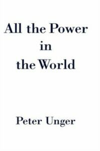 Ebook in inglese All the Power in the World Unger, Peter
