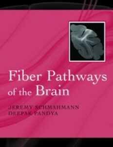 Ebook in inglese Fiber Pathways of the Brain Pandya, Deepak , Schmahmann, Jeremy
