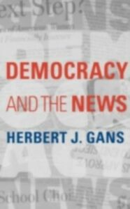 Foto Cover di Democracy and the News, Ebook inglese di GANS HERBERT J, edito da Oxford University Press