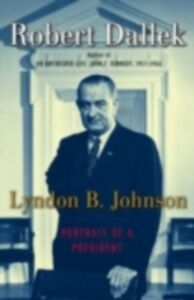 Ebook in inglese Lyndon B. Johnson: Portrait of a President Dallek, Robert