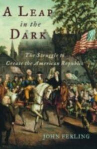 Foto Cover di Leap in the Dark: The Struggle to Create the American Republic, Ebook inglese di John Ferling, edito da Oxford University Press