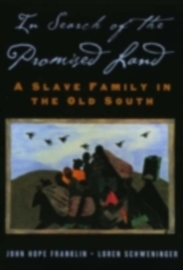 Ebook in inglese In Search of the Promised Land: A Slave Family in the Old South Franklin, John Hope , Schweninger, Loren