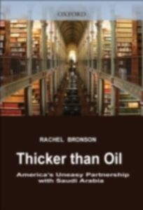 Foto Cover di Thicker Than Oil America's Uneasy Partnership with Saudi Arabia, Ebook inglese di BRONSON RACHEL, edito da Oxford University Press