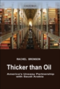 Ebook in inglese Thicker Than Oil America's Uneasy Partnership with Saudi Arabia RACHEL, BRONSON